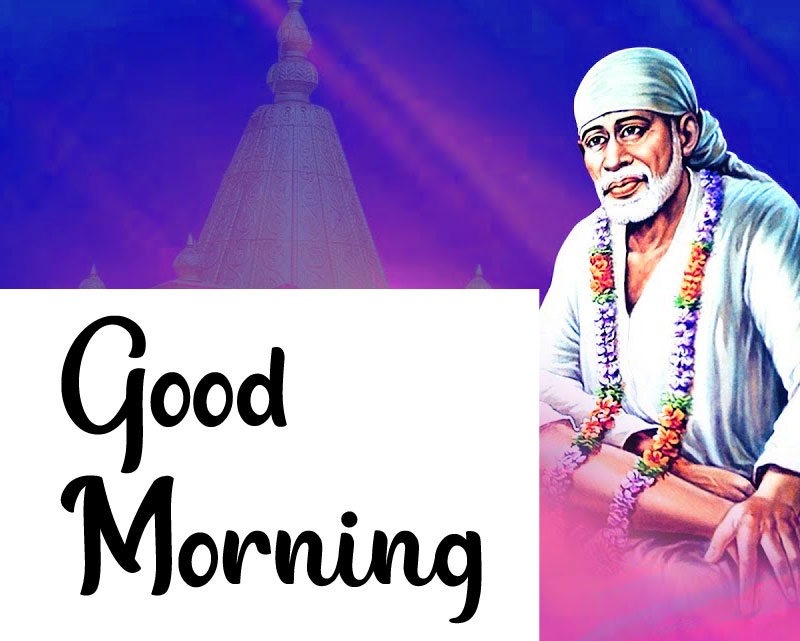 611+ Best Sai Baba Of Shirdi Good Morning Images Photo In HD