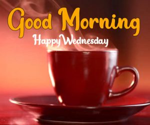 Tea cup good morning morning happy wednesday images